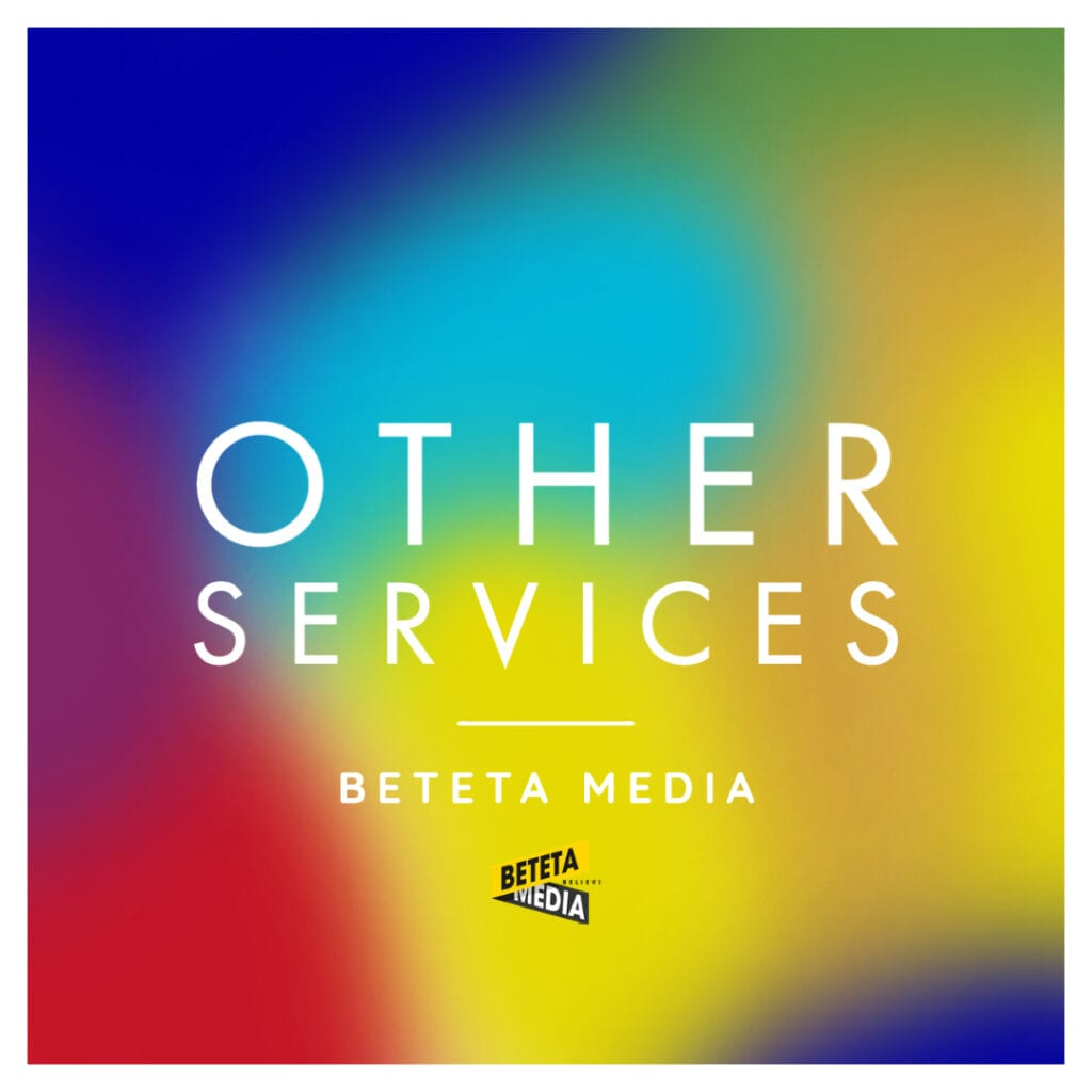 Other services BETETA MEDIA